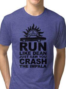 Run like Dean just saw you crash the Impala Tri-blend T-Shirt