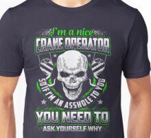 I'm A Nice Crane Operator Unisex T-Shirt