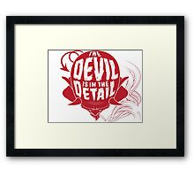 The Devil is in the Detail Framed Print