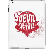 The Devil is in the Detail iPad Case/Skin