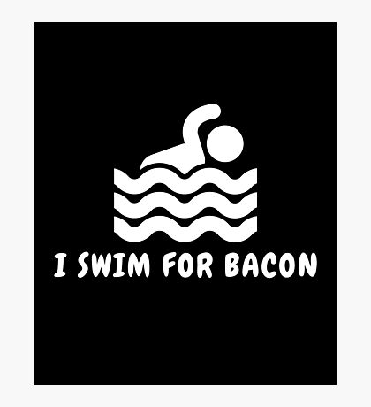 I Swim For Bacon Photographic Print