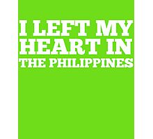 I Left My Heart In The Philippines Love Native T-Shirt Photographic Print