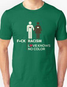 F*ck Racism, Love Knows No Color. Unisex T-Shirt