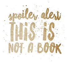 spoiler alert: not a book Photographic Print