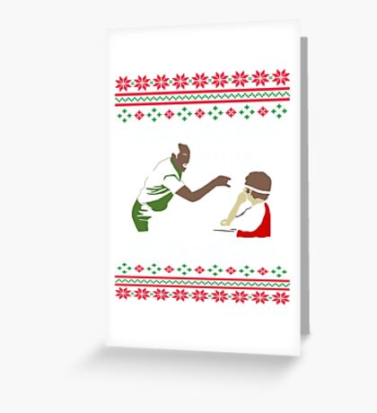 Ya Done Ugly Sweater messed up Aaron Tee Shirt Greeting Card