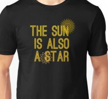 The sun is also a star Unisex T-Shirt