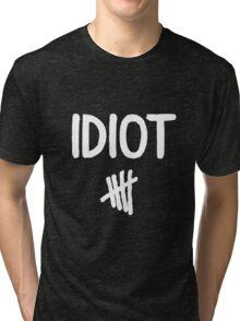 Idiot Tri-blend T-Shirt