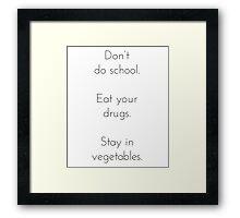 Don't do School Framed Print