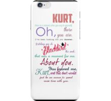 Kurt, there is a moment when you say to yourself, Oh, there you are. iPhone Case/Skin
