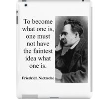 To Become What One Is - Nietzsche iPad Case/Skin