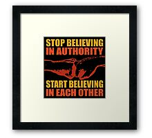 Stop believing in authority - 2 Framed Print