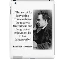 The Secret For Harvesting - Nietzsche iPad Case/Skin