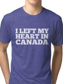 I Left My Heart In Canada Love Native Homesick T-Shirt Tri-blend T-Shirt