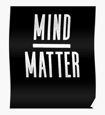 Mind Over Matter - Inspirational Quote Poster