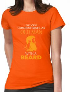 Never underestimate an old man with a beard T-shirt Womens Fitted T-Shirt
