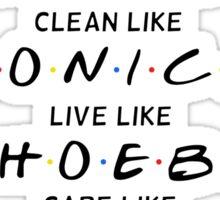Friends Show T-Shirt: Flirt like JOEY, Dress like RACHEL, Clean like MONICA, Live like PHOEBE, Care like ROSS, Joke like CHANDLER. Sticker