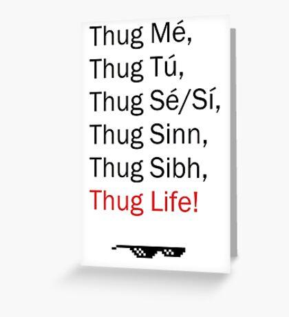 Thuglife Gramadach Greeting Card