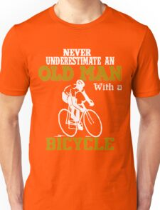never underestimate a Old Man with a bicycle t-shirt  Unisex T-Shirt