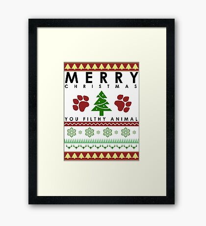 you CHRISTMAS FILTHY ANIMAL dog feet Framed Print