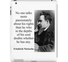 No One Talks More Passionately - Nietzsche iPad Case/Skin
