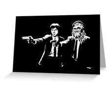 Star Wars Pulp Fiction - Han and Chewbacca  Greeting Card