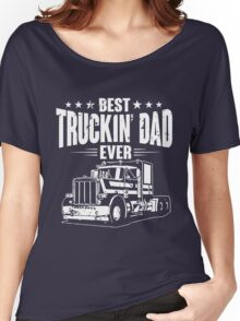 Best Truckin' Dad Ever Women's Relaxed Fit T-Shirt