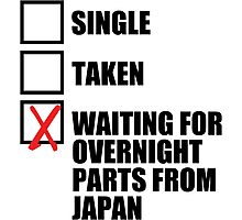Single? Taken? Waiting for overnight parts from japan? Photographic Print