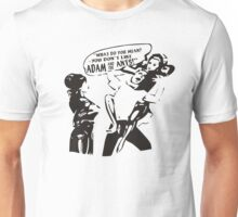ADAM AND THE ANTS WHAT DO YOU MEAN YOU DON'T LIKE Unisex T-Shirt
