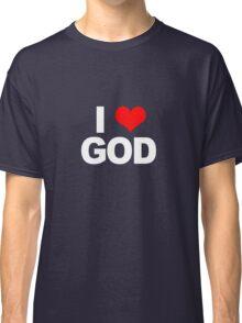 I Love God Classic T-Shirt