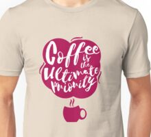 Coffee is the Ultimate Priority (Pink) Unisex T-Shirt