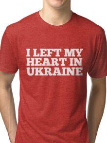 I Left My Heart In Ukraine Love Native Homesick T-Shirt Tri-blend T-Shirt
