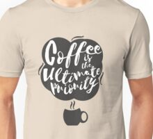 Coffee is the Ultimate Priority (Beige) Unisex T-Shirt