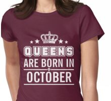 Queens are born in October Womens Fitted T-Shirt