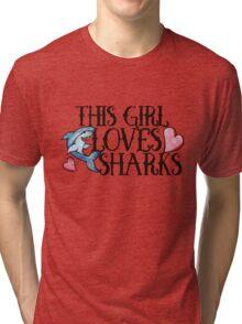 This girl loves sharks Tri-blend T-Shirt