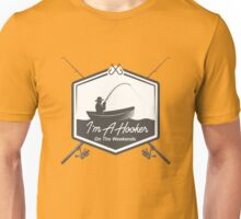 I'm A Hooker On The Weekends Funny Fishing T Shirt Unisex T-Shirt