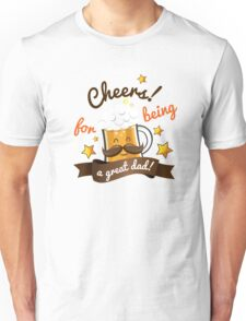 Cheers For Being A Great Dad Unisex T-Shirt