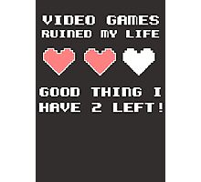 Video games ruined my life Photographic Print