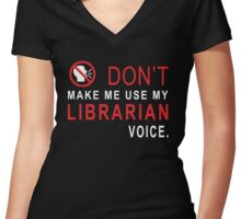 Librarian Voice T-shirt Women's Fitted V-Neck T-Shirt
