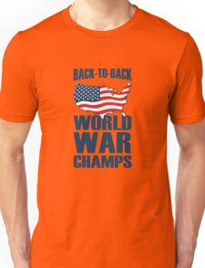 Back to Back World War Champs Unisex T-Shirt