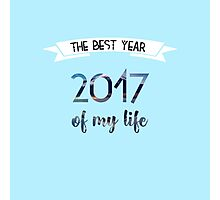 2017 The best year of my life Photographic Print