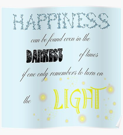 happiness can be found even in the darkest of places Poster