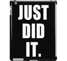 Just Did It Parody Saying iPad Case/Skin