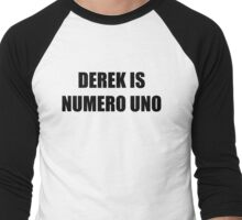 Derek Is numero uno Men's Baseball ¾ T-Shirt
