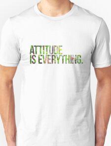 Attitude is everything Unisex T-Shirt