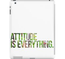 Attitude is everything iPad Case/Skin