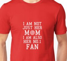 I Am Not Just Her Mom I Am Also Her No. 1 Fan Proud Golf Mother Unisex T-Shirt