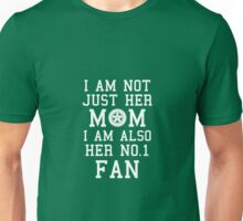I Am Not Just Her Mom I Am Also Her No. 1 Fan Proud Racing Mother Unisex T-Shirt