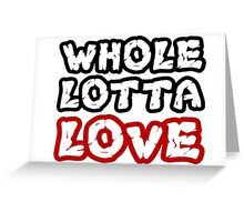 Led Zeppelin Whole Lotta Love Music Quotes Hard Rock Greeting Card