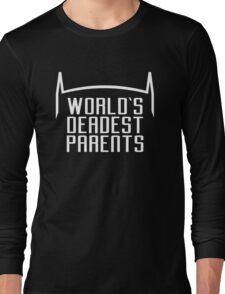 World's Deadest Parents Long Sleeve T-Shirt