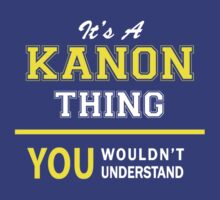 It's A KANON thing, you wouldn't understand !! T-Shirt